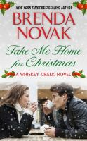 Cover image for Take me home for Christmas. bk. 5 [large print] : Whiskey Creek series