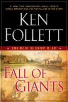 Cover image for Fall of giants. bk. 1 [large print] : Century trilogy