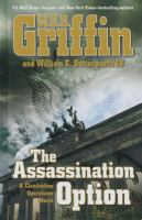 Cover image for The assassination option. bk. 2 [large print] : Clandestine operations series
