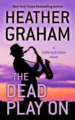 Cover image for The dead play on. bk. 3 [large print] : Cafferty & Quinn series