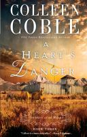 Cover image for A heart's danger. bk. 3 [large print] : Journey of the heart series