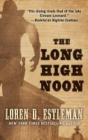 Cover image for The long high noon [large print]