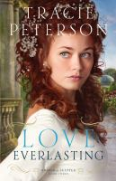 Cover image for Love everlasting. bk. 3 [large print] : Brides of Seattle series