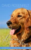 Imagen de portada para Lessons from Tara : life advice from the world's most brilliant dog