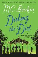 Cover image for Dishing the dirt. bk. 26 [large print] : Agatha Raisin mystery series
