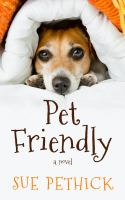 Cover image for Pet friendly [large print] : a novel