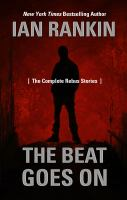 Cover image for The beat goes on [large print] : the complete Rebus stories