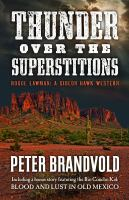 Cover image for Thunder over the superstitions. bk. 7 [large print] : Rogue lawman series : a Gideon Hawk western