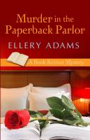 Cover image for Murder in the paperback parlor. bk. 2 [large print] : Book retreat mystery series