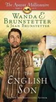 Cover image for The English son. bk. 1 [large print] : Amish millionaire series