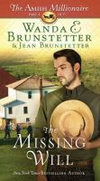 Cover image for The missing will. bk. 4 [large print] : Amish millionaire series