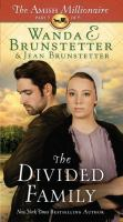 Cover image for The divided family. part 5 of 6 [large print] : Amish millionaire series