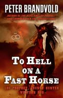 Cover image for To hell on a fast horse [large print] : Lou Prophet, bounty hunter omnibus
