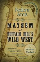 Cover image for Mayhem at Buffalo Bill's wild west. bk. 1 [large print] : Jemmy McBustle mystery series