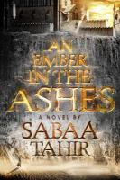 Cover image for An ember in the ashes. bk. 1 [large print] : Ember in the ashes series