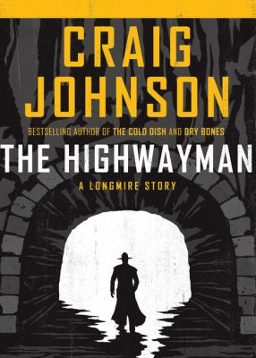 Cover image for The highwayman [large print] : Walt Longmire series