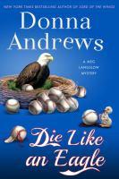Cover image for Die like an eagle. bk. 20 [large print] : Meg Langslow series