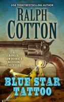 Cover image for Blue star tattoo. bk. 5 [large print] : Ranger Sam Burrack western adventure series