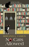 Cover image for No cats allowed. bk. 7 [large print] : Cat in the Stacks mystery series