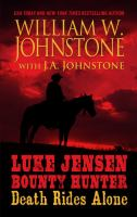 Cover image for Death rides alone. bk. 5 [large print] : Luke Jensen, bounty hunter series
