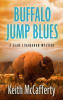 Cover image for Buffalo jump blues. bk. 5 [large print] : Sean Stranahan series