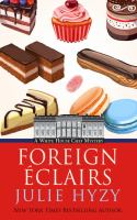 Cover image for Foreign éclairs. bk. 9 [large print] : White House chef mystery series