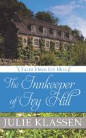 Cover image for The innkeeper of Ivy Hill. bk. 1 [large print] : Tales from Ivy Hill series