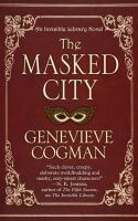 Cover image for The masked city. bk. 2 [large print] : Invisible library series