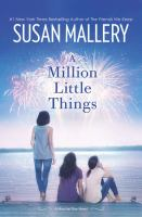 Cover image for A million little things. bk. 3 [large print] : Mischief Bay series