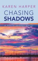 Cover image for Chasing shadows. bk. 1 [large print] : South Shores series
