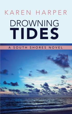 Cover image for Drowning tides. bk. 2 [large print] : South Shores series