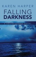 Cover image for Falling darkness. bk. 3 [large print] : South Shores series