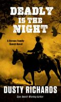 Cover image for Deadly is the night. bk. 9 [large print] : Byrnes Family Ranch series