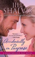 Cover image for Accidentally on purpose. bk. 3 [large print] : Heartbreaker Bay series