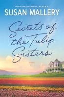 Cover image for Secrets of the Tulip Sisters [large print]