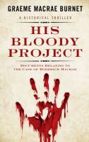 Cover image for His bloody project [large print] : documents relating to the case of Roderick Macrae