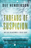 Cover image for Threads of suspicion. bk. 2 [large print] : Evie Blackwell cold case series