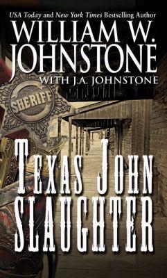 Imagen de portada para Texas John Slaughter. bk. 1 : Texas John Slaughter series
