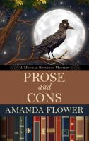 Cover image for Prose and cons. bk. 2 [large print] : Magical bookshop mystery series