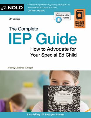 Cover image for The complete IEP guide : how to advocate for your special ed child