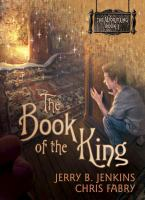 Cover image for The book of the king. bk. 1 : Wormling series