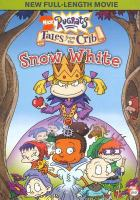 Cover image for Rugrats. Tales from the crib [videorecording DVD] : Snow White
