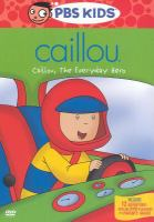 Cover image for Caillou, the everyday hero Caillou series