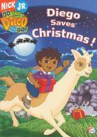 Cover image for Go Diego go! Diego saves Christmas!
