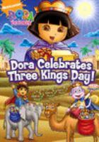 Imagen de portada para Dora the explorer. Dora celebrates Three Kings Day!
