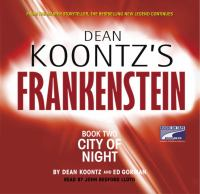 Cover image for City of night. bk. 2 Dean Koontz's Frankenstein