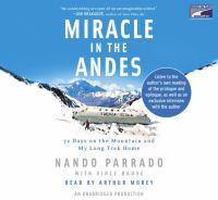 Cover image for Miracle in the Andes [72 days on the mountain and my long trek home]