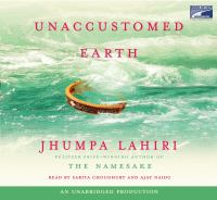 Cover image for Unaccustomed earth stories
