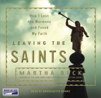 Cover image for Leaving the saints How I Lost the Mormons and Found My Faith.