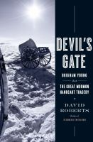 Cover image for Devil's gate : Brigham Young and the great Mormon handcart tragedy